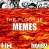 NIVIRO - The Floor Is Memes (Mashup)