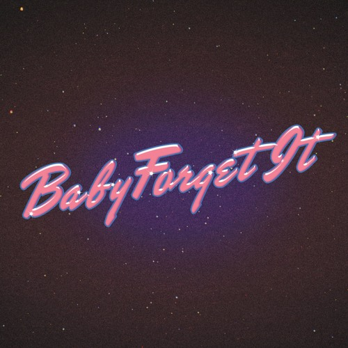 Baby Forget It