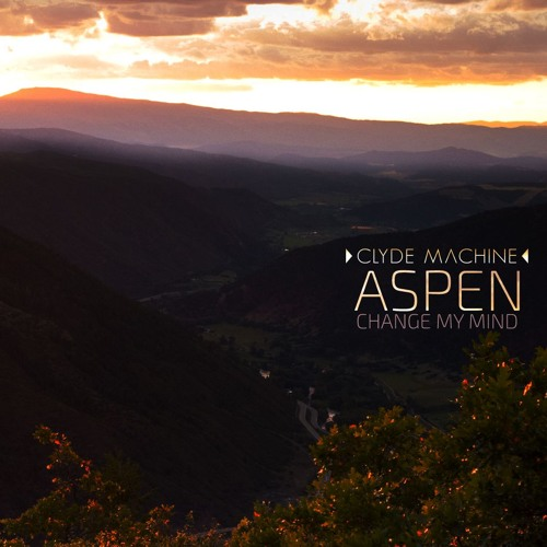 Aspen/Change My Mind [Draft1]