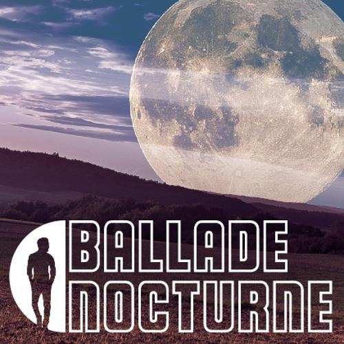 BALLADE NOCTURNE #07 (29/05/18) Part 1