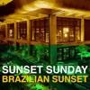 SUNSET SUNDAY -BRAZILIAN SUNSET- Promotion : Brazilian DJ Mix by Yoshi / KJM