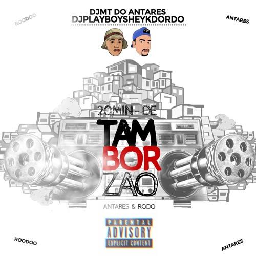 Download 20MIN DE TAMBORZÃO DO RODO & ANTARES (PLAYBOYSHEYK&MT DO ANTARES) PAR1