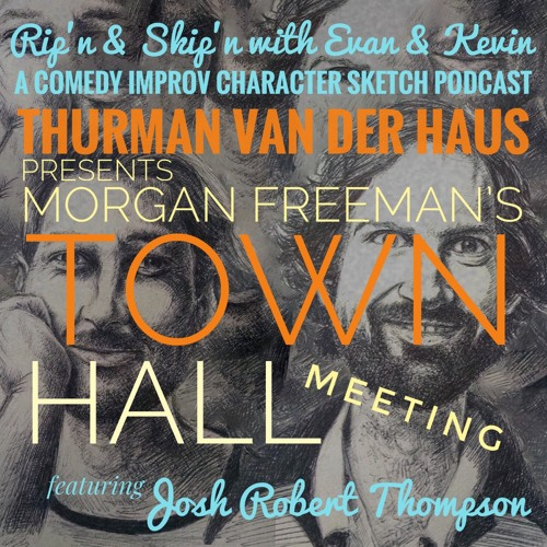 106 - Town Hall Meeting with Morgan Freeman Feat Josh Robert Thompson