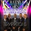 KREINER'S KORNER -THE TEMPTATIONS COVER SONGS