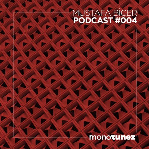 Mustafa Bicer @ MONOTUNEZ - Podcast #004