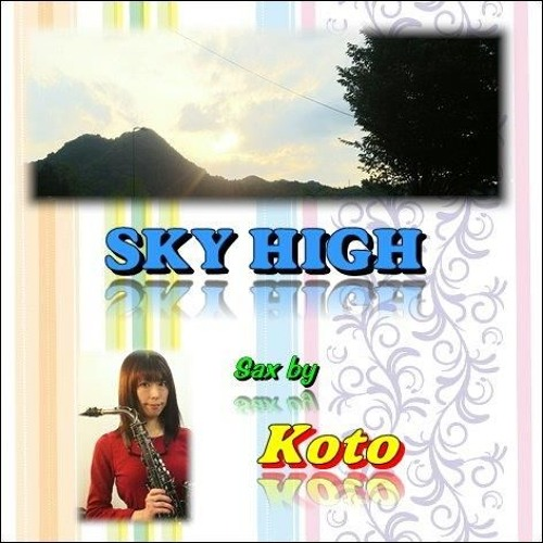 SKY HIGH / Koto
