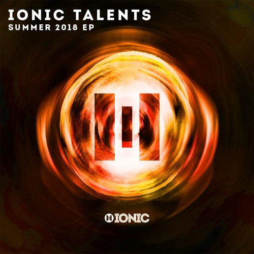 IONIC TALENTS SUMMER 2018 EP [OUT NOW]