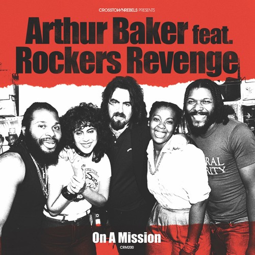 Arthur Baker feat. Rockers Revenge - On A Mission
