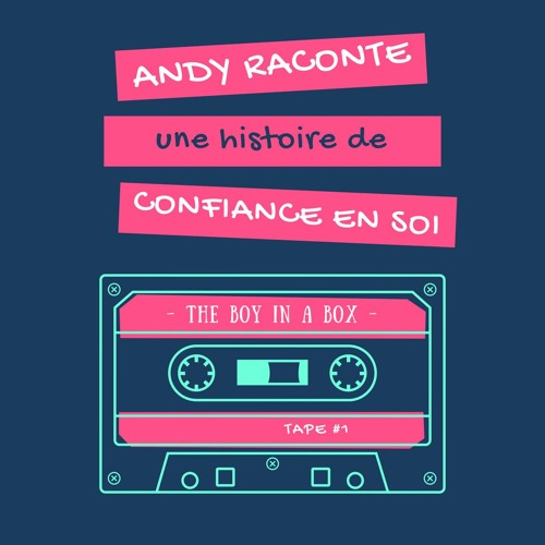 Andy raconte... une histoire de confiance en soi
