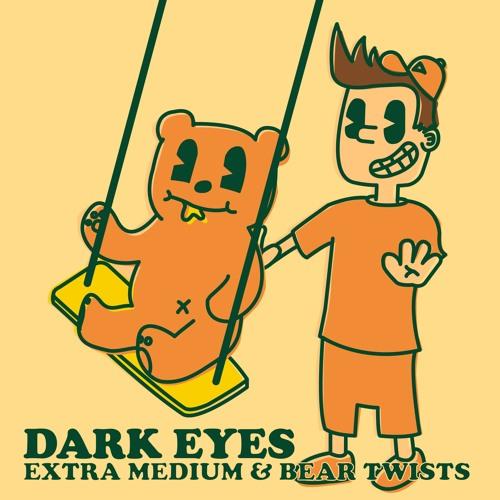 Extra Medium & Bear Twists - Dark Eyes [Free Download]