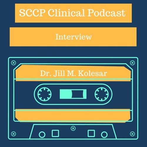 SCCP Interview with ACCP President Jill M. Kolesar