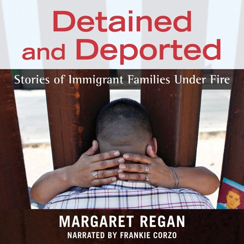 """A Selection from """"Detained and Deported: Stories of Immigrant Families Under Fire"""""""