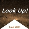 Look Up! June 2018