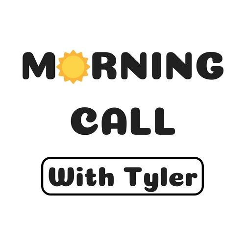 Morning Call with Tyler