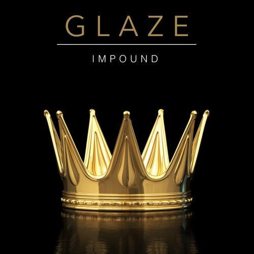 Glaze - Impound (Original Mix)