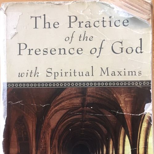 the practice of the presence of god and the spiritual maxims lawrence brother