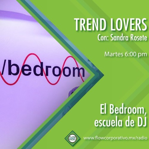 Trend Lovers 123 - El Bedroom, escuela de DJ