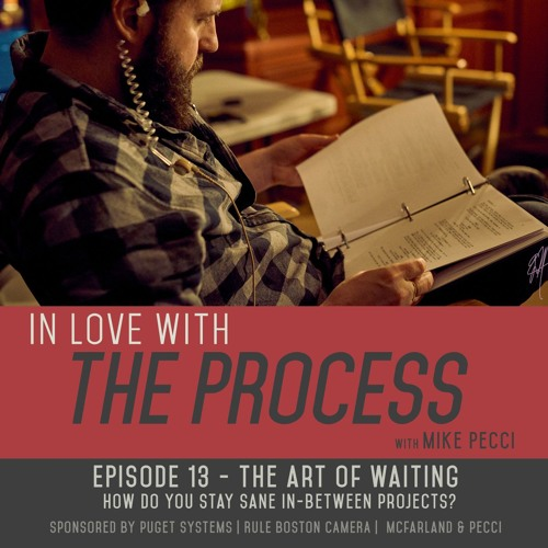 EP13 | The Art of Waiting | How do you stay sane in-between projects?