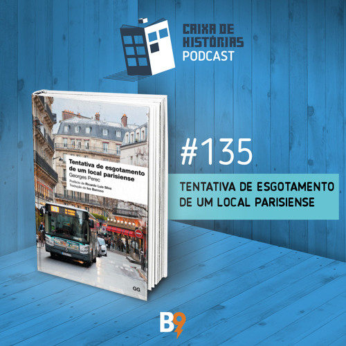 Caixa de Histórias 135 - Tentativa de esgotamento de um local parisiense