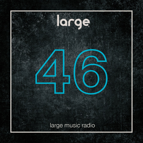 Large Music Radio 46 mixed by Lucas Keizer
