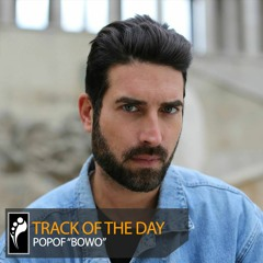 """Track of the Day: Popof """"Bowo"""""""