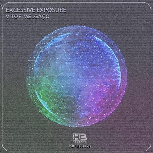 KBREC0023 - Excessive Exposure - Vitor Melgaço