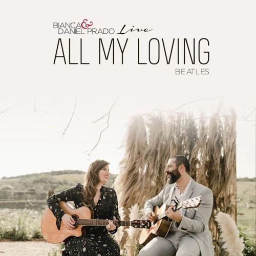 All My Loving (The Beatles) COVER AO VIVO Voz Masculina por Bianca & Daniel Prado Acoustic Music