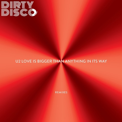 Love Is Bigger Than Anything In Its Way (Dirty Disco Remixes) WEB PREVIEW