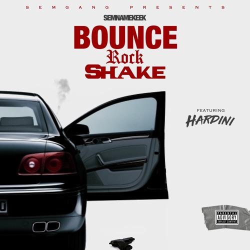 Ft Hardini - Bounce Rock Shake