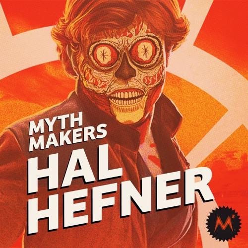#40   HAL HEFNER : Half Robot. Half Pornstar. ALL BAD ASS!