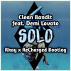 Clean Bandit - Solo feat. Demi Lovato (Rkay x Recharged Bootleg)GBX Anthems