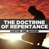 Pastor Joel Booker - 2018.05.27 Sun AM Preaching - The Doctrine of Repentance