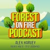 Forest On Fire Podcast 05/2018 by Alex Harvey