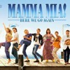 Mamma Mia! Here We Go Again – I Kissed The Teacher
