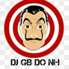 MTG DJ GB DO NH ( VAI GB )