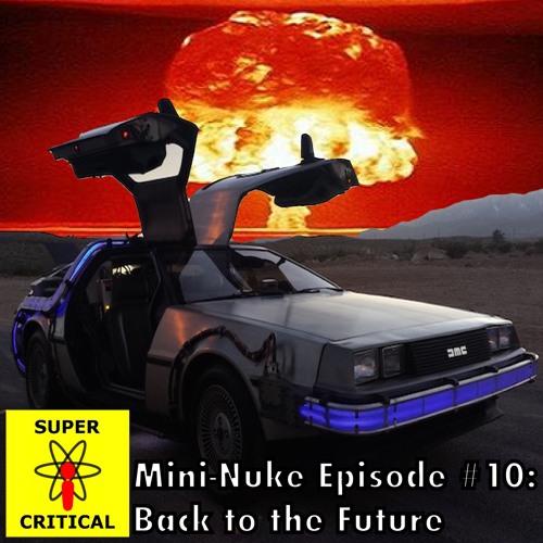 Mini-Nuke 10 - Back to the Future