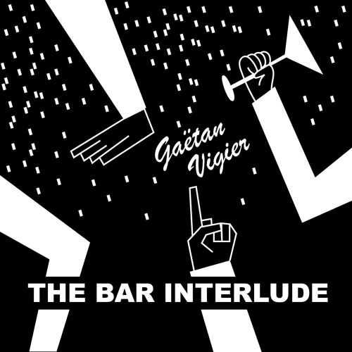 Gaëtan Vigier - The Bar Interlude