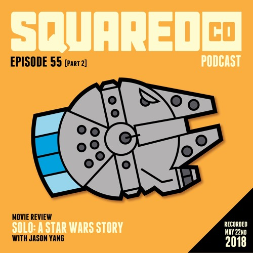 Episode 55.2 SOLO Review with Jason Yang