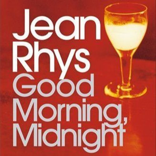 Good Morning, Midnight - Jean Rhys
