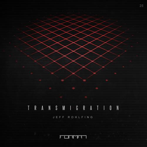Jeff Rohlfing: Transmigration EP