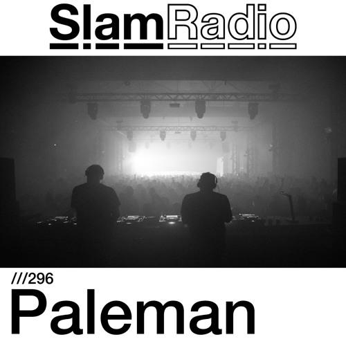 #SlamRadio - 296 - Paleman