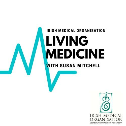Living Medicine EP1 feat. IMO President Dr Peadar Gilligan