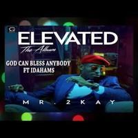Mr. 2kay – God Can Bless Anybody ft. Idahamsvia 9jagist.com.ng