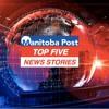 May 31 - Top 5 Trending Stories in Winnipeg