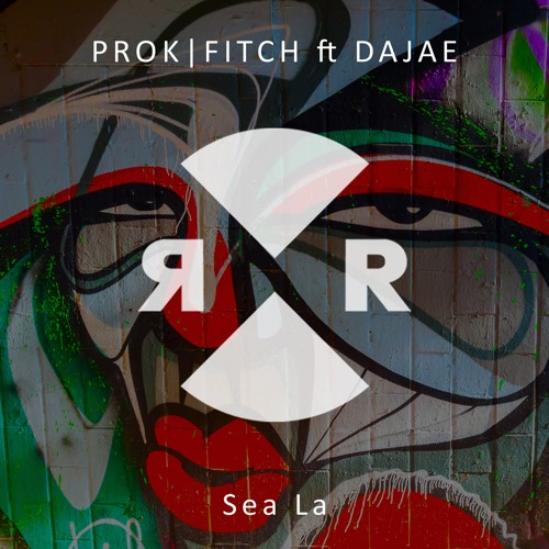 Prok | Fitch Ft. Dajae - Sea La