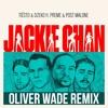 Tiësto, Dzeko - Jackie Chan (Oliver Wade Remix) ft. Preme, Post Malone