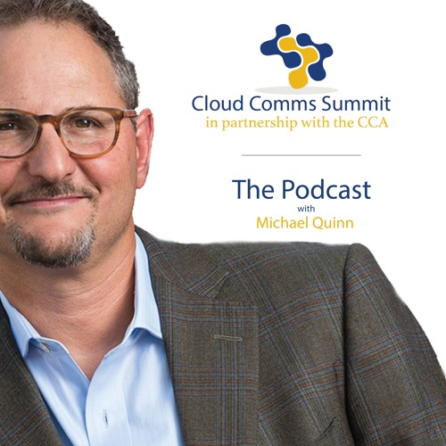 Cloud Comms Summit 2018 Podcast #1 with Michael Quinn