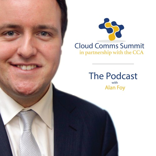 Cloud Comms Summit 2018 Podcast #2 with Alan Foy