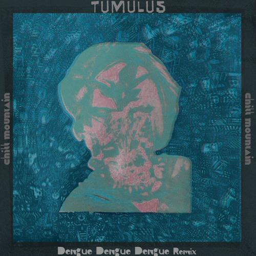 Gr◯un土 - Tumulus (Dengue Dengue Dengue Remix)