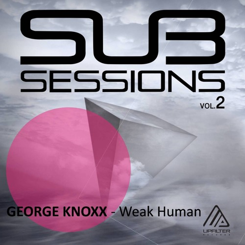 George Knoxx - Weak Human | Sub Sessions Vol.2 (Compilation)